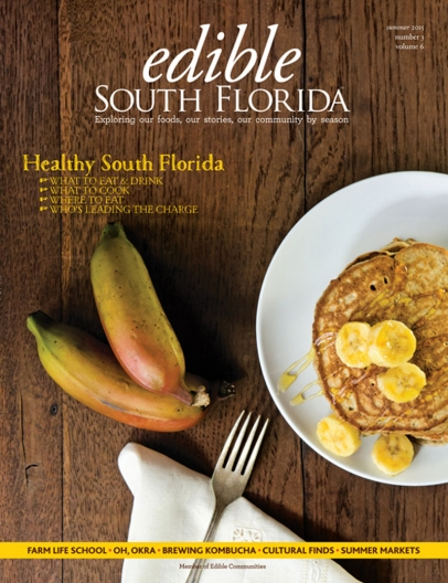 Edible South Florida Summer 2015 Issue, #23